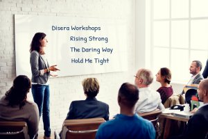 Disera Workshops | Rising Strong, The Daring Way, Hold Me Tight